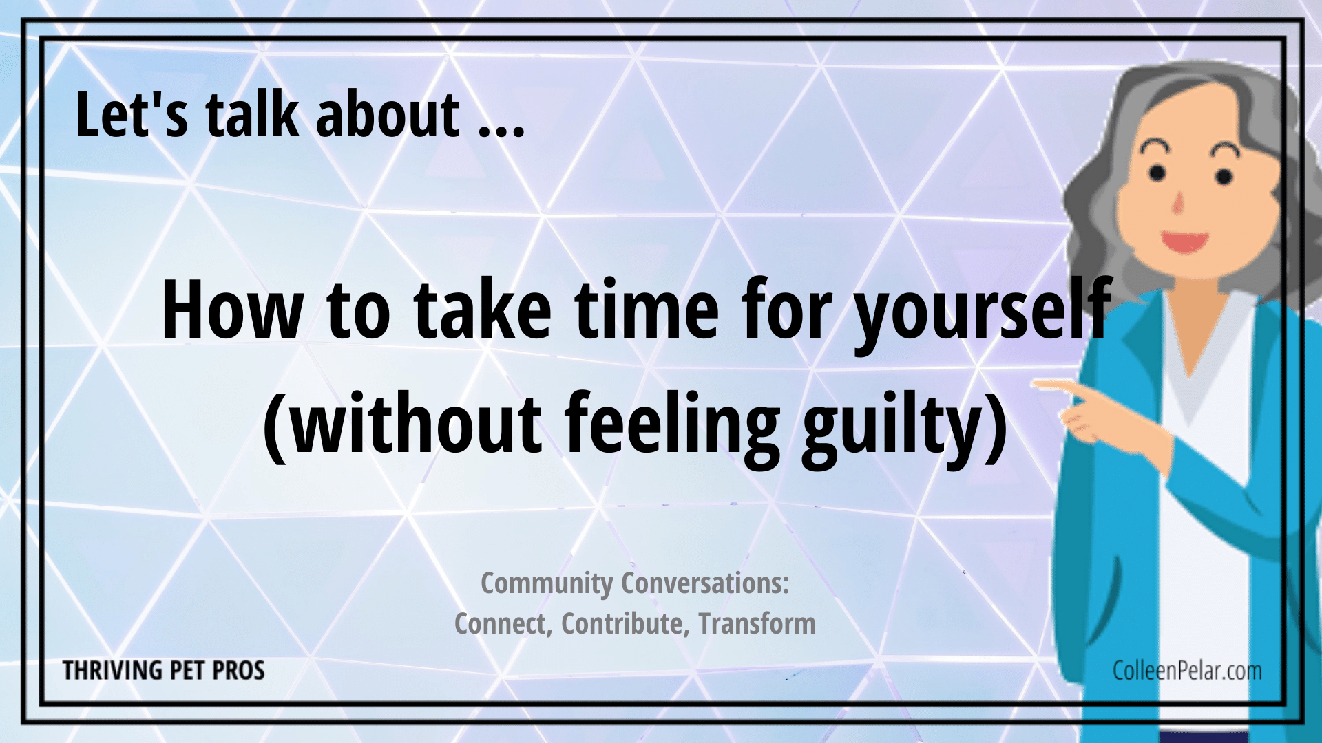 Community Conversation: How to take time for yourself without feeling guilty